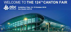ABC Machinery Attending 124th Canton Fair 2018